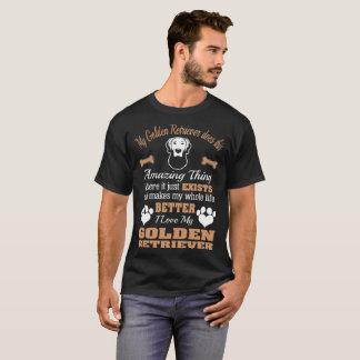 Golden Retriever Amazing Thing Makes Life Better T-Shirt