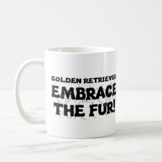 Golden Retriever Embrace The Fur Coffee Mug