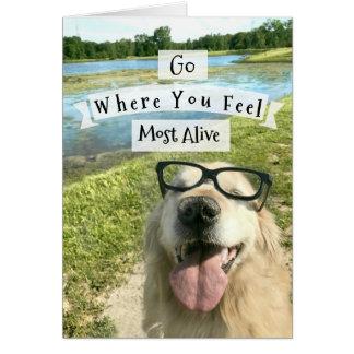 Golden Retriever Go Where You Feel Inspirational Card