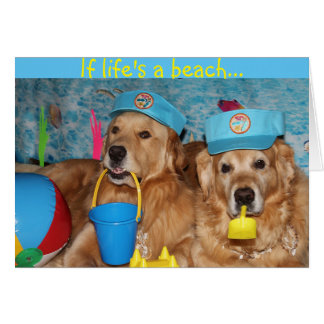 Golden Retriever Life is a Beach Friendship Card