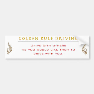 Golden Rule of Driving Bumper Sticker