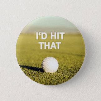 Golf ball I'd Hit That Design 6 Cm Round Badge