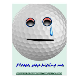 Golf ball - Please stop hitting me. Postcard
