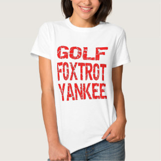 Golf Foxtrot Yankee GFY T Shirts