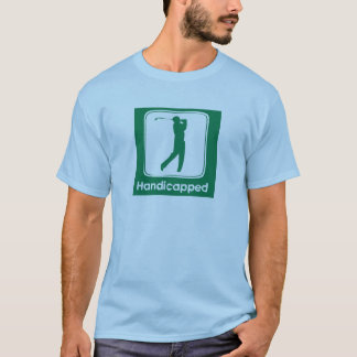 Golf Handicapped T-Shirt