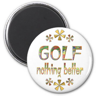 GOLF Nothing Better 6 Cm Round Magnet