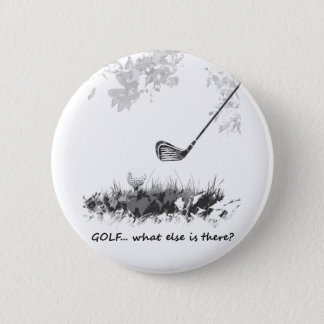 Golf What else is There Fun Golfer Quote 6 Cm Round Badge