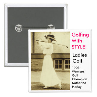 GOLF WITH STYLE - 1908 Women s Golf Champion Pin