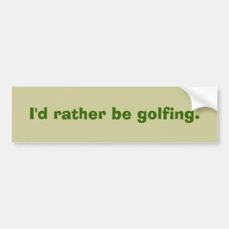 Golfers bumper sticker fun saying