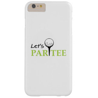 Golfing Golfer  Let's Par  Golf Funny Party Barely There iPhone 6 Plus Case