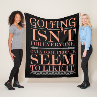 Golfing Isnt for Everyone Only Cool People Fleece Blanket