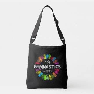 Golly Girls: 99 Percent Gymnastics 1 Percent Other Crossbody Bag
