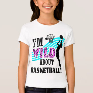 Golly Girls: I'm WILD about Basketball T-Shirt