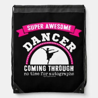 Golly Girls - Super Awesome Dancer Coming Through Drawstring Backpack