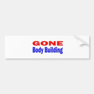 Gone Body Building. Bumper Sticker