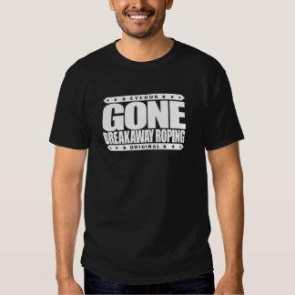 GONE BREAKAWAY ROPING - Love Rodeos & Horse Riding T Shirt