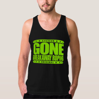 GONE BREAKAWAY ROPING - Love Rodeos & Horse Riding Tanks