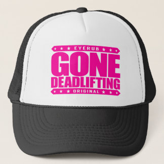 GONE DEADLIFTING - Secret to Brazilian Bubble Butt Trucker Hat