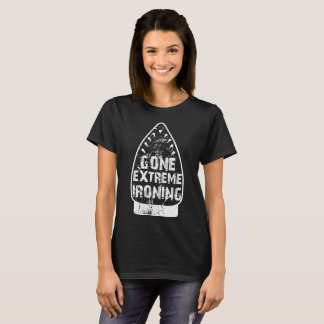 Gone Extreme Ironing Housework T-Shirt