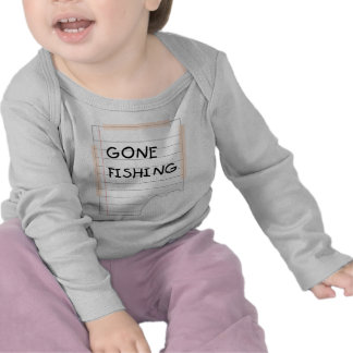 Gone Fishing - Funny Note Tee Shirts