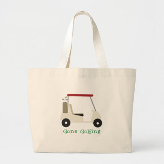 Gone Golfing Large Tote Bag