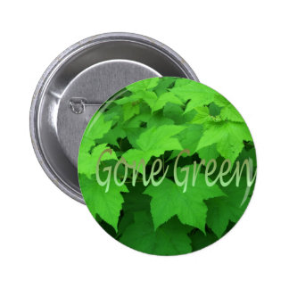 Gone Green 2 Pinback Buttons