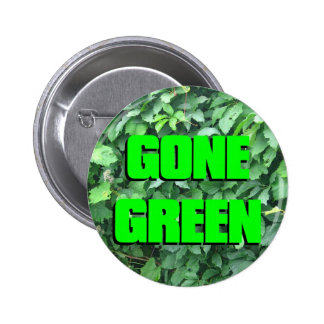 Gone Green Buttons