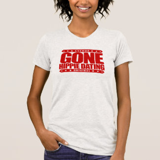 GONE HIPPIE DATING - Peace and Love Subculture T Shirts