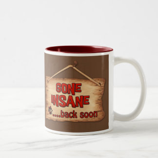 Gone insane back soon Two-Tone coffee mug