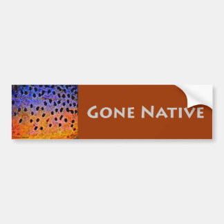 Gone Native - Bumper Sticker