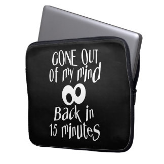 """Gone Out Of My Mind"" custom laptop sleeves"