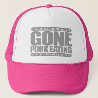 GONE PORK EATING - I Love Swine Hog Pig Boar Meat Trucker Hat