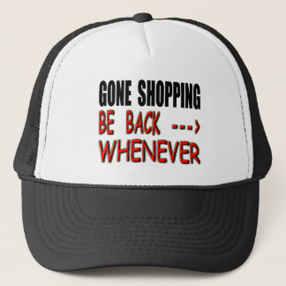 Gone Shopping Trucker Hat