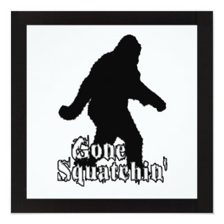 Gone Squatchin' 13 Cm X 13 Cm Square Invitation Card