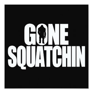 Gone Squatchin 13 Cm X 13 Cm Square Invitation Card