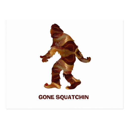 Gone Squatchin BACON Post Card