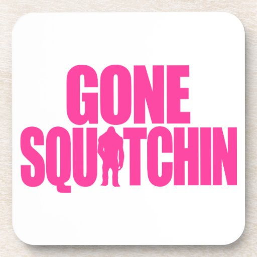 Gone Squatchin Drink Coaster