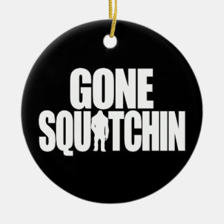 Gone Squatchin Christmas Tree Ornaments