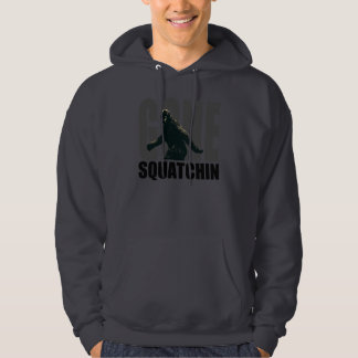 Gone SQUATCHIN - Deluxe Version Hoodie