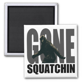 Gone SQUATCHIN - Deluxe Version Square Magnet