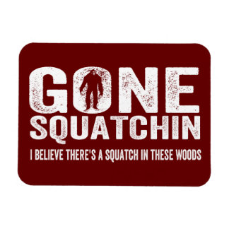 Gone Squatchin (Distressed) Squatch in these Woods Rectangular Photo Magnet