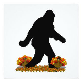 "Gone Squatchin for Thanksgiving Turkey 5.25"" Square Invitation Card"