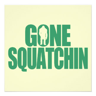 Gone Squatchin Custom Invites