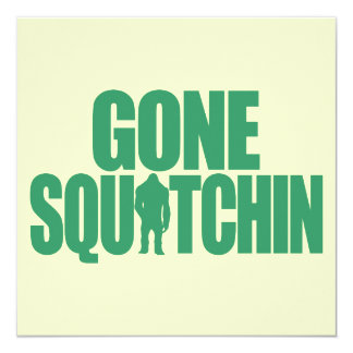 Gone Squatchin Personalized Announcements