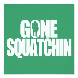 Gone Squatchin Personalized Invites