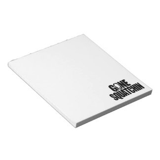 Gone Squatchin Notepad