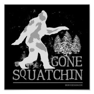 Gone Squatchin Poster