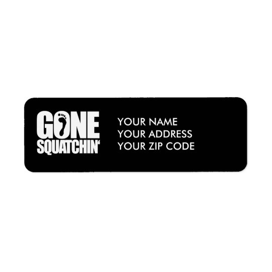 GONE SQUATCHIN' - RETURN ADDRESS LABEL