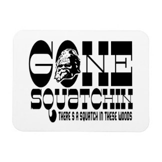 Gone Squatchin - There's a Squatch in these Woods Rectangular Photo Magnet
