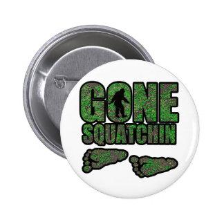 Gone Squatchin woodlands 6 Cm Round Badge